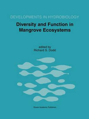 Diversity and Function in Mangrove Ecosystems: Proceedings of Mangrove Symposia held in Toulouse, France, 9-10 July 1997 and 8-10 July 1998 - Developments in Hydrobiology 145 (Paperback)