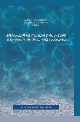 Experimental Acoustic Inversion Methods for Exploration of the Shallow Water Environment (Paperback)