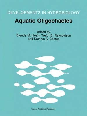 Aquatic Oligochaetes: Proceedings of the 7th International Symposium on Aquatic Oligochaetes held in Presque Isle, Maine, USA, 18-22 August 1997 - Developments in Hydrobiology 139 (Paperback)