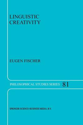 Linguistic Creativity: Exercises in `Philosophical Therapy' - Philosophical Studies Series 81 (Paperback)