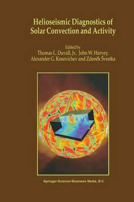 Helioseismic Diagnostics of Solar Convection and Activity (Paperback)