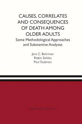Causes, Correlates and Consequences of Death Among Older Adults: Some Methodological Approaches and Substantive Analyses (Paperback)