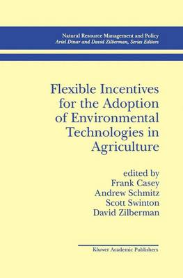 Flexible Incentives for the Adoption of Environmental Technologies in Agriculture - Natural Resource Management and Policy 17 (Paperback)