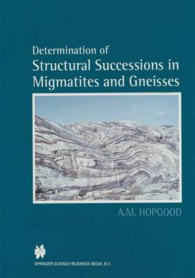 Determination of Structural Successions in Migmatites and Gneisses (Paperback)