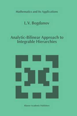 Analytic-Bilinear Approach to Integrable Hierarchies - Mathematics and Its Applications 493 (Paperback)