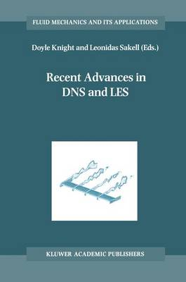 Recent Advances in DNS and LES: Proceedings of the Second AFOSR Conference held at Rutgers - The State University of New Jersey, New Brunswick, U.S.A., June 7-9, 1999 - Fluid Mechanics and Its Applications 54 (Paperback)