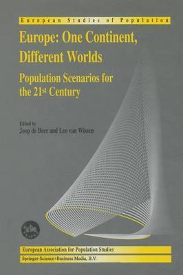Europe: One Continent, Different Worlds: Population Scenarios for the 21st Century - European Studies of Population 7 (Paperback)