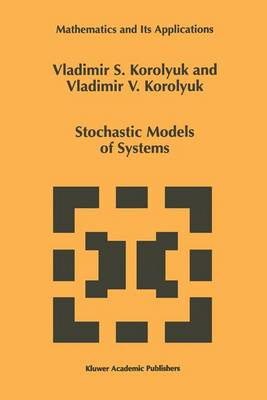 Stochastic Models of Systems - Mathematics and Its Applications 469 (Paperback)