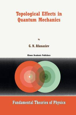Topological Effects in Quantum Mechanics - Fundamental Theories of Physics 107 (Paperback)
