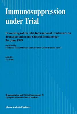 Immunosuppression under Trial: Proceedings of the 31st Conference on Transplantation and Clinical Immunology, 3-4 June, 1999 - Transplantation and Clinical Immunology 31 (Paperback)