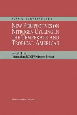 New Perspectives on Nitrogen Cycling in the Temperate and Tropical Americas: Report of the International SCOPE Nitrogen Project (Paperback)