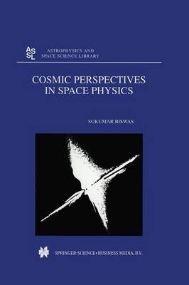Cosmic Perspectives in Space Physics - Astrophysics and Space Science Library 242 (Paperback)