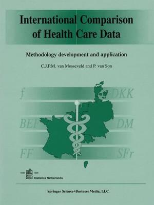 International Comparison of Health Care Data: Methodology development and application (Paperback)