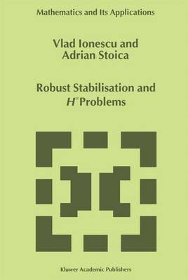 Robust Stabilisation and H_ Problems - Mathematics and Its Applications 482 (Paperback)