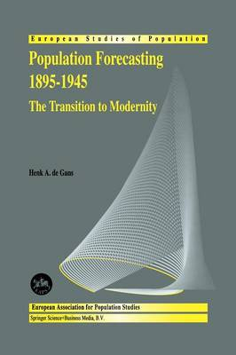 Population Forecasting 1895-1945: The Transition to Modernity - European Studies of Population 5 (Paperback)