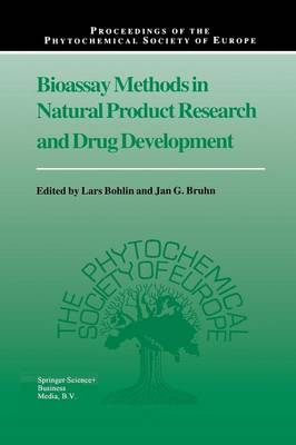 Bioassay Methods in Natural Product Research and Drug Development - Proceedings of the Phytochemical Society of Europe 43 (Paperback)