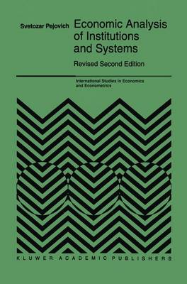 Economic Analysis of Institutions and Systems - International Studies in Economics and Econometrics 33 (Paperback)