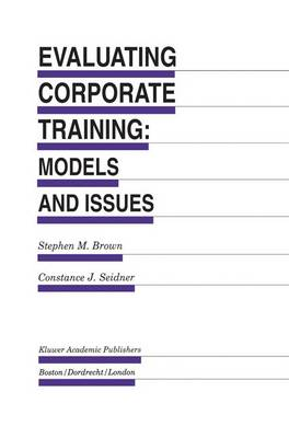 Evaluating Corporate Training: Models and Issues - Evaluation in Education and Human Services 46 (Paperback)