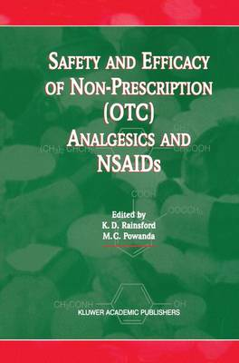 Safety and Efficacy of Non-Prescription (OTC) Analgesics and NSAIDs: Proceedings of the International Conference held at The South San Francisco Conference Center, San Francisco, CA, USA on Monday 17th March 1997 (Paperback)