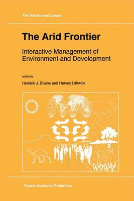 The Arid Frontier: Interactive Management of Environment and Development - GeoJournal Library 41 (Paperback)