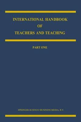 International Handbook of Teachers and Teaching - Springer International Handbooks of Education 3 (Paperback)