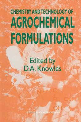 Chemistry and Technology of Agrochemical Formulations (Paperback)
