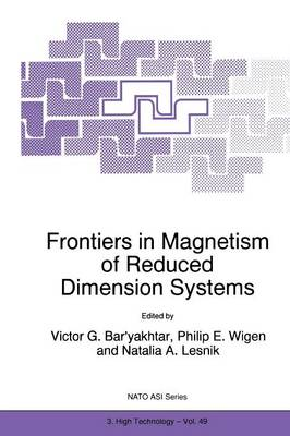 Frontiers in Magnetism of Reduced Dimension Systems: Proceedings of the NATO Advanced Study Institute on Frontiers in Magnetism of Reduced Dimension Systems Crimea, Ukraine May 25-June 3, 1997 - Nato Science Partnership Subseries: 3 49 (Paperback)