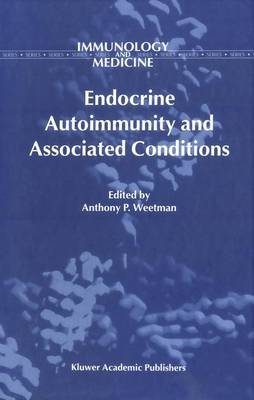 Endocrine Autoimmunity and Associated Conditions - Immunology and Medicine 27 (Paperback)