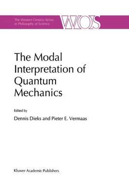 The Modal Interpretation of Quantum Mechanics - The Western Ontario Series in Philosophy of Science 60 (Paperback)