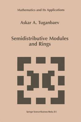 Semidistributive Modules and Rings - Mathematics and Its Applications 449 (Paperback)