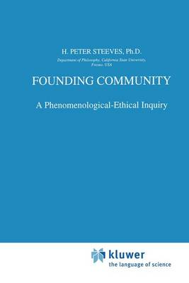Founding Community: A Phenomenological-Ethical Inquiry - Phaenomenologica 143 (Paperback)