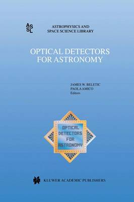 Optical Detectors for Astronomy: Proceedings of an ESO CCD Workshop held in Garching, Germany, October 8-10, 1996 - Astrophysics and Space Science Library 228 (Paperback)