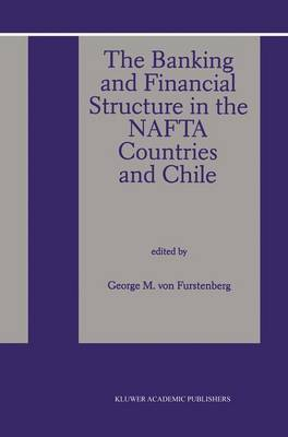 The Banking and Financial Structure in the Nafta Countries and Chile (Paperback)
