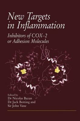 New Targets in Inflammation: Inhibitors of COX-2 or Adhesion Molecules Proceedings of a conference held on April 15-16, 1996, in New Orleans, USA, supported by an educational grant from Boehringer Ingelheim (Paperback)
