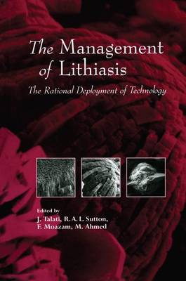 The Management of Lithiasis: The Rational Deployment of Technology - Developments in Nephrology 38 (Paperback)