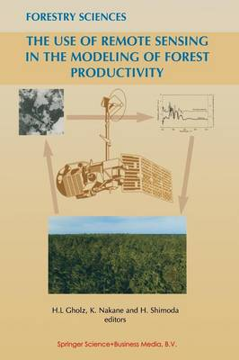 The Use of Remote Sensing in the Modeling of Forest Productivity - Forestry Sciences 50 (Paperback)
