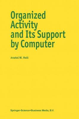 Organized Activity and its Support by Computer (Paperback)