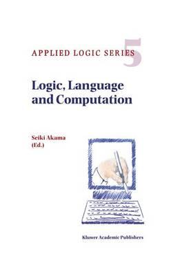 Logic, Language and Computation - Applied Logic Series 5 (Paperback)