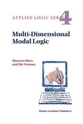 Multi-Dimensional Modal Logic - Applied Logic Series 4 (Paperback)