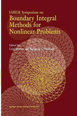 IABEM Symposium on Boundary Integral Methods for Nonlinear Problems: Proceedings of the IABEM Symposium held in Pontignano, Italy, May 28-June 3 1995 (Paperback)