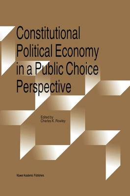Constitutional Political Economy in a Public Choice Perspective (Paperback)