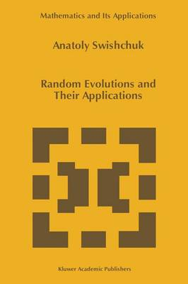 Random Evolutions and Their Applications - Mathematics and Its Applications 408 (Paperback)