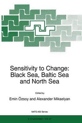 Sensitivity to Change: Black Sea, Baltic Sea and North Sea - Nato Science Partnership Subseries: 2 27 (Paperback)