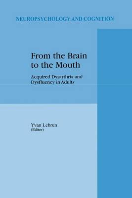 From the Brain to the Mouth: Acquired Dysarthria and Dysfluency in Adults - Neuropsychology and Cognition 12 (Paperback)