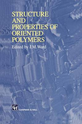 Structure and Properties of Oriented Polymers (Paperback)