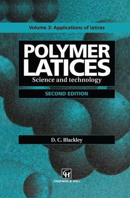 Polymer Latices: Science and Technology Volume 3: Applications of latices (Paperback)