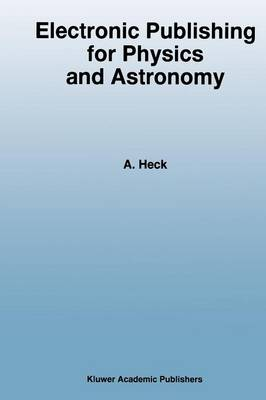 Electronic Publishing for Physics and Astronomy - Astrophysics and Space Science Library 224 (Paperback)