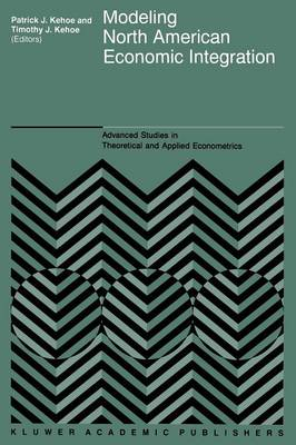 Modeling North American Economic Integration - Advanced Studies in Theoretical and Applied Econometrics 31 (Paperback)
