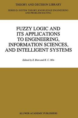 Fuzzy Logic and its Applications to Engineering, Information Sciences, and Intelligent Systems - Theory and Decision Library D: 16 (Paperback)