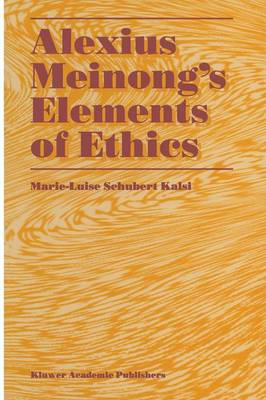 Alexius Meinong's Elements of Ethics: with Translation of the Fragment Ethische Bausteine (Paperback)
